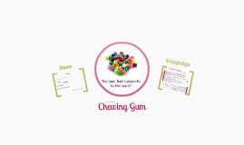 Reframing Chewing Gum