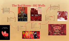 The Red Room Hg Wells By Kayfi M On Prezi