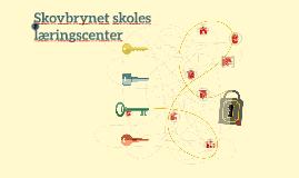 Masterplan for Skovbrynet læringscenter