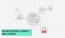 Copy of CUESTIONES EXISTENCIALES: LA MUERTE, EL AMOR Y LA FELICIDAD
