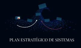 PLAN ESTRATÉGICO DE SISTEMAS