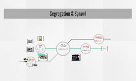 Copy of Segregation & Sprawl
