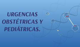 URGENCIAS OBSTETRICAS Y PEDIATRICAS.