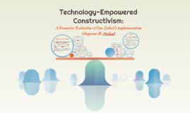 Technology-Empowered Constructivism: