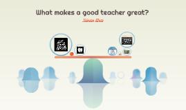 What makes a good teacher great?