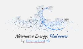 Alternative Energy: Tidal power