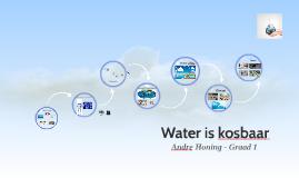 Water is kosbaar