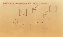 Copy of Atividade racional e suas modalidades