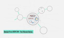 Revisão Física ENEM 2014 - Prof. Marcelo Dantas