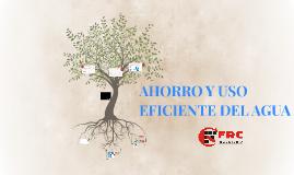 Copy of AHORRO Y USO EFICIENTE DEL AGUA