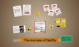 The succes of Netflix