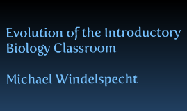 Evolution of the Introductory Biology Classroom