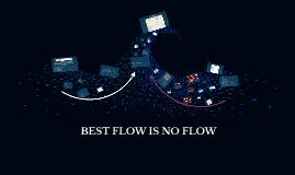 Best Flow is no Flow
