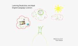 Learning Disabilities and Adult English Language Learners