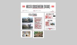 MUSEU GUGGENHEIM (BILBO)