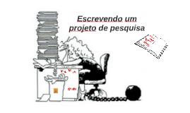 CTA033 Aula 05: Escrevendo um projeto de pesquisa