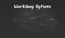 Workshop Options 2017-2018