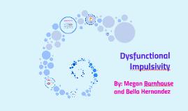 Dysfunctional Impulsivity