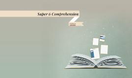 Super 6 Comprehension
