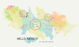 HELLO, MEXICO!