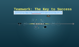 Teamwork: The Key to Success