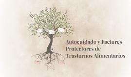Autocuidado y Factores Protectores de Trastornos Alimentario