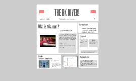 Copy of THE BK DIVER!