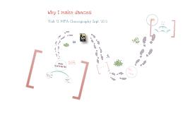 Why Make Dances?