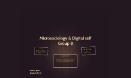 Microsociology & Digital self