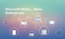 Microsoft Word....Referencias