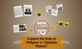 """Explore the Role of Religion in """"Elefante Blanco"""""""