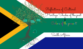 Shades of the past to Colors of the present: South Africa