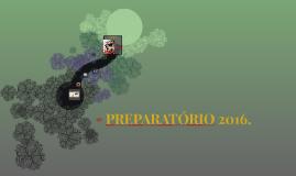 PREPARATÓRIO 2016.