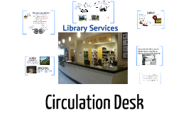 Library Services: Circulation Desk