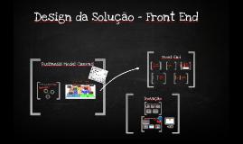 Design da Solução - Front End