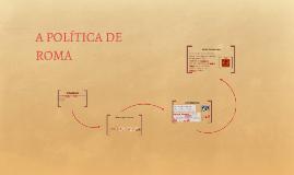 A POLÍTICA DE ROMA