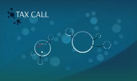 TAX CALL