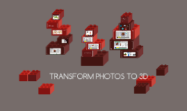 TRANSFORM PHOTOS TO 3D