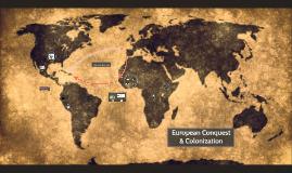 European Conquest & Colonization