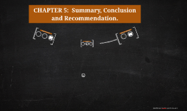 Copy of CHAPTER 5:  Summary, Conclusions and Recommendations.