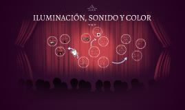 ILUMINACIÓN, SONIDO Y COLOR