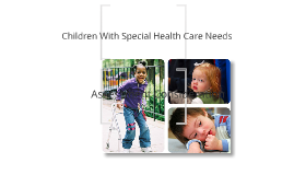 Assessment Considerations Of Children With Special Needs