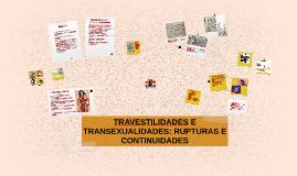 TRAVESTILIDADES E TRANSEXUALIDADES: RUPTURAS E CONTINUIDADES