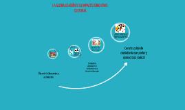 LA GLOBALIZACIÓN Y SU IMPACTO EDUCATIVO-CULTURAL