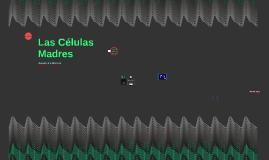 Copy of Las Celulas Madres