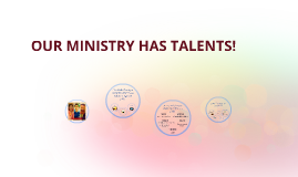 OUR MINISTRY HAS TALENTS!