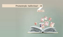 Dramaturgia Audiovisual - A8