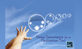 2016 AFS Using Uncertainty as a Facilitation Tool