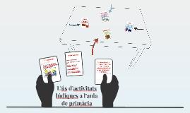 L'ús d'activitats lúdiques a l'aula de primària