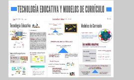 TECNOLOGÍA EDUCATIVA Y MODELOS DE CURRÍCULO